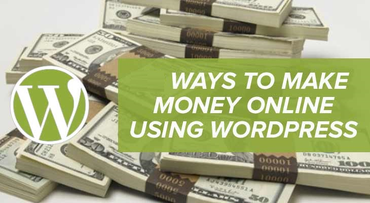 Latest Tips and Ways to Make Money with WordPress