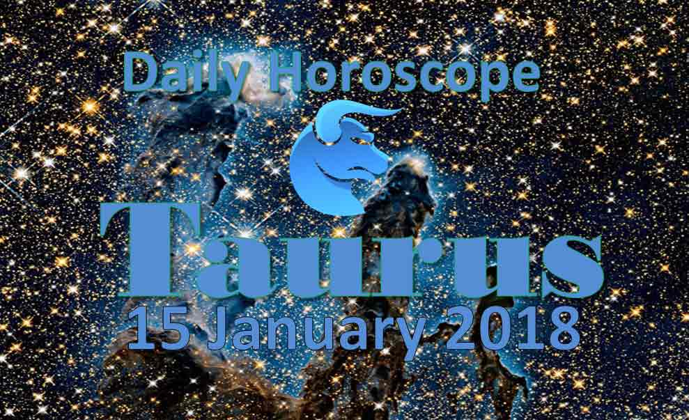 taurus horoscope 15 january