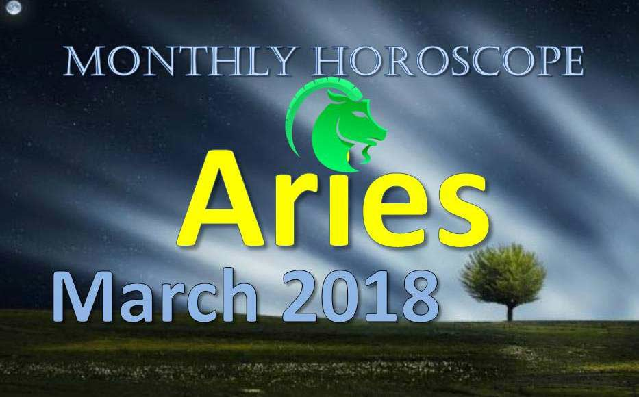 Aries Monthly Horoscope for March 2018