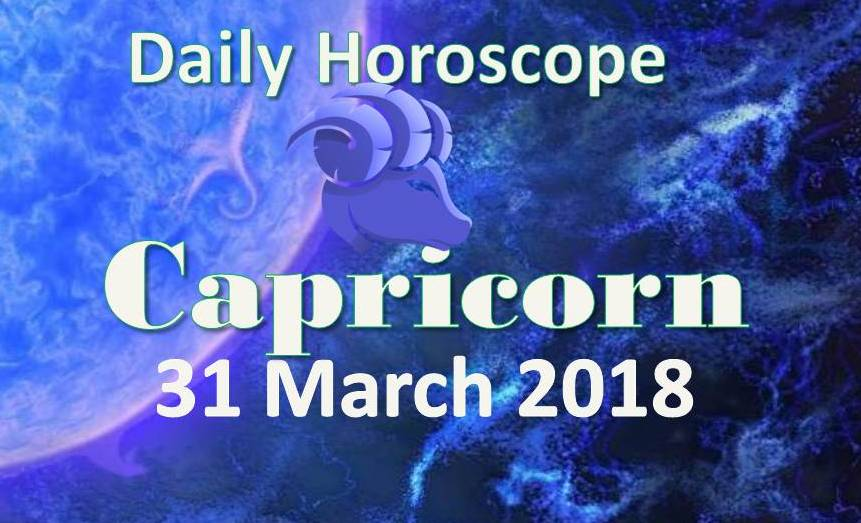 capricorn daily horoscope saturday 31st march 2018