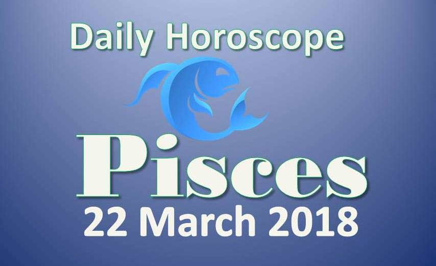 pisces daily horoscope march 22