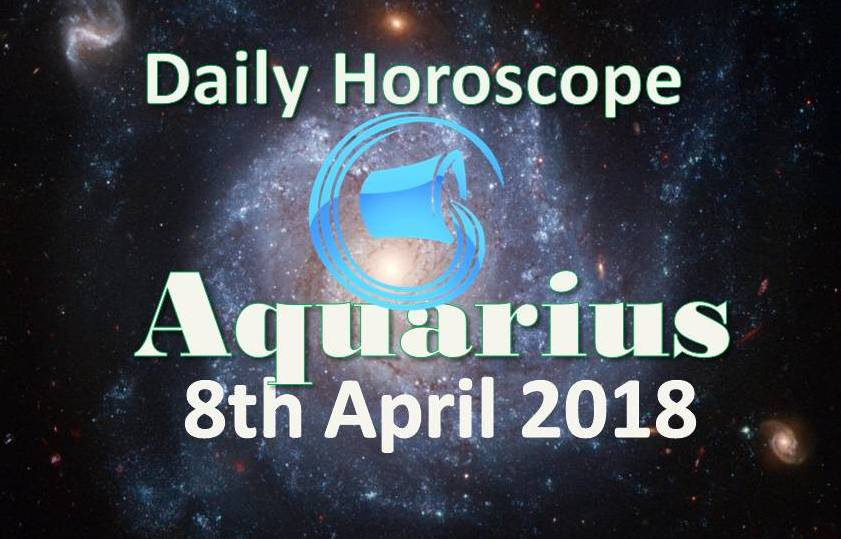8dcfd96ce Aquarius Daily Horoscope Today Sunday 8th April 2018