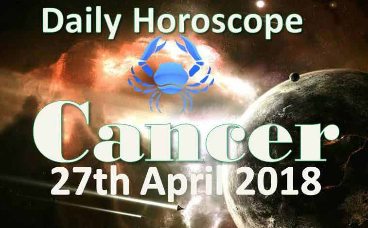 cancer daily horoscope friday 27th april 2018