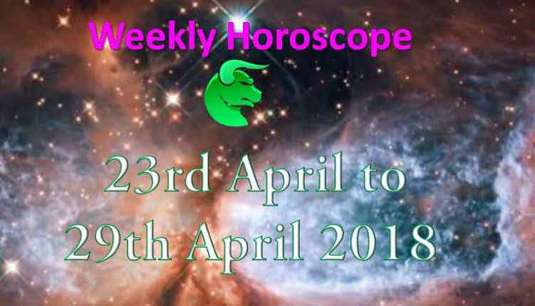 Taurus Weekly Horoscope 23rd April to 29th April 2018