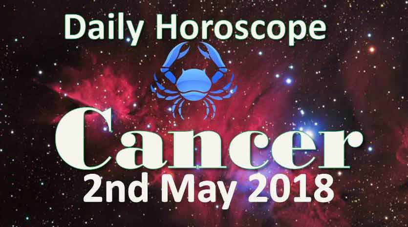 cancer daily horoscope wednesday 2nd may 2018