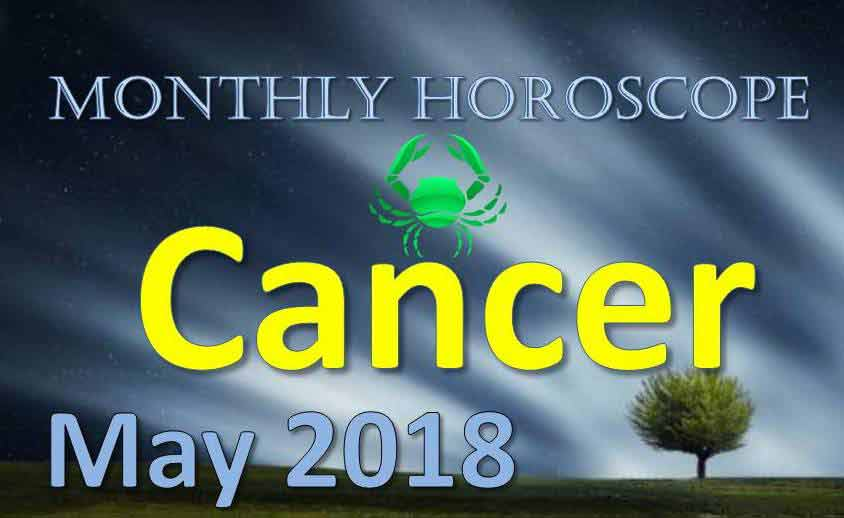 cancer monthly horoscope may 2018