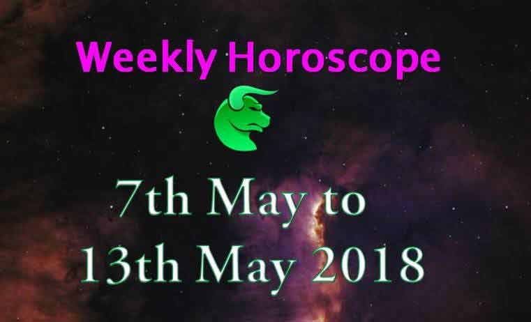 taurus weekly horoscope 7th to 13th may 2018