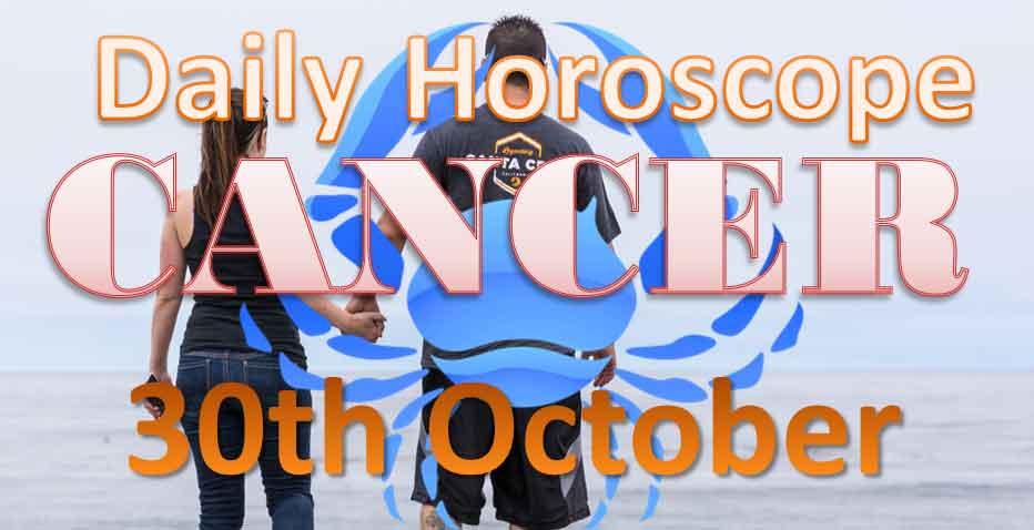 Cancer Daily Horoscope Today Tuesday 30th October 2018