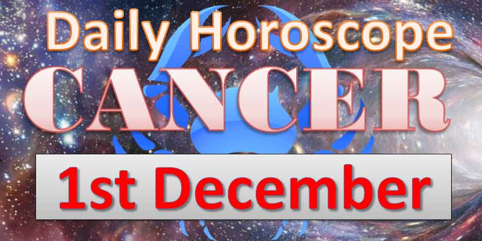 cancer daily horoscope today saturday 1st december 2018