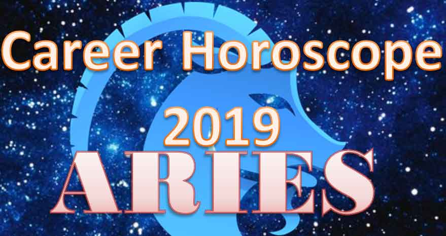 Aries Horoscope Career and Work in 2019