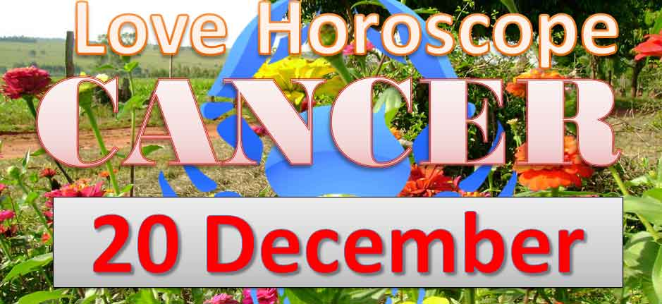 cancer love horoscope today 20th december 2018
