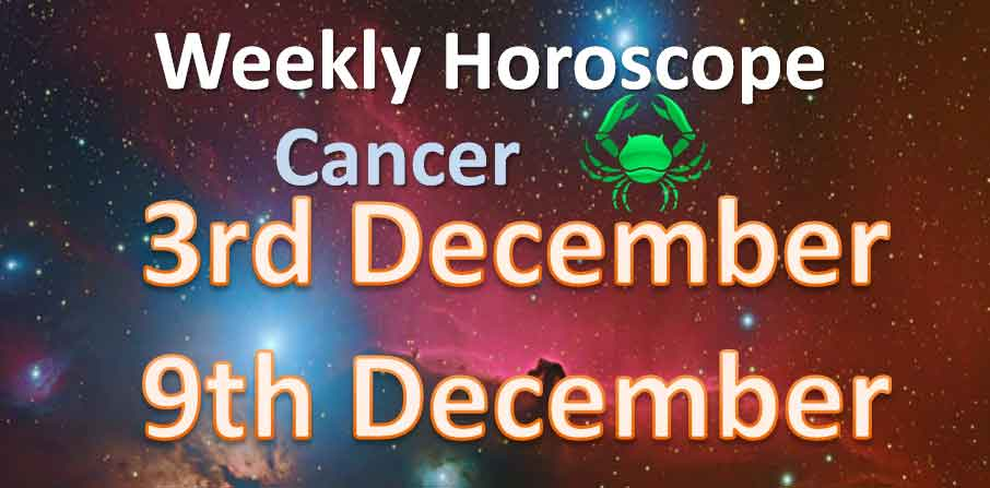 cancer weekly horoscope 3 december to 9 december 2018