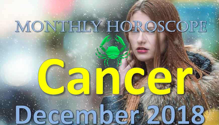 Cancer in December 2018 | Your Monthly Love, Money, Luck and Health