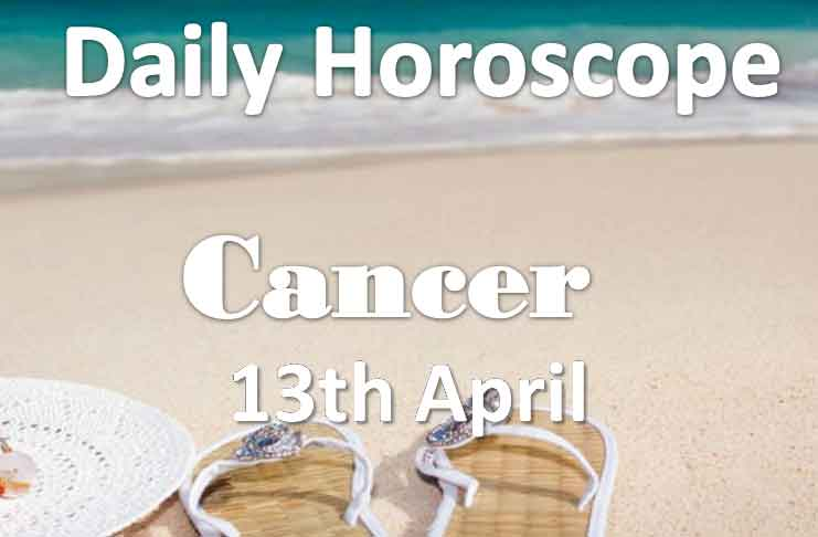 cancer daily horoscope today saturday 13th april 2019