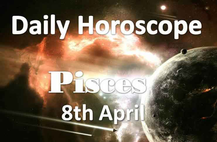 pisces daily horoscope today monday 8th april 2019