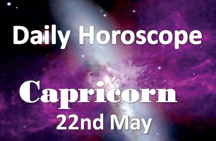 Capricorn Daily Horoscope Today Wednesday 22nd May 2019