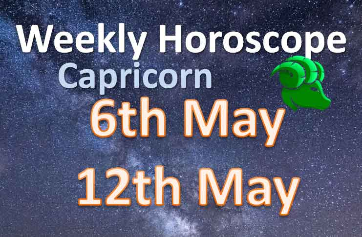 capricorn weekly horoscope 6th to 12th may 2019