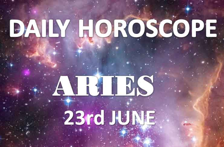 aries daily horoscope today sunday 23rd june 2019