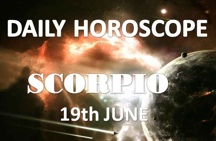 scorpio daily horoscope today wednesday 19th june 2019
