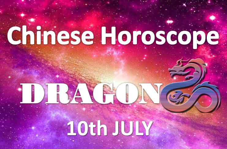 daily chinese dragon horoscope 10th july 2019