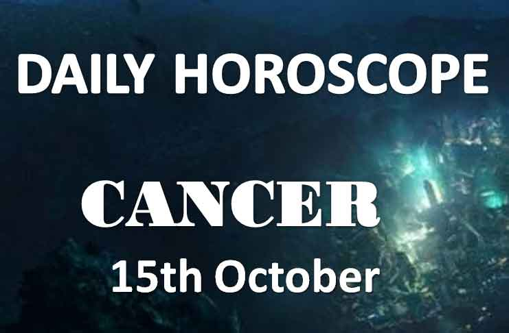 cancer daily horoscope 15th october 2019