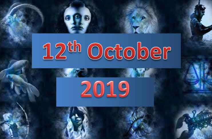 Daily Horoscope Today 12th October 2019