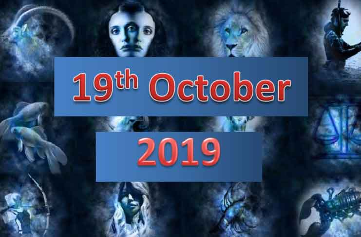 daily horoscope for today 19th october 2019