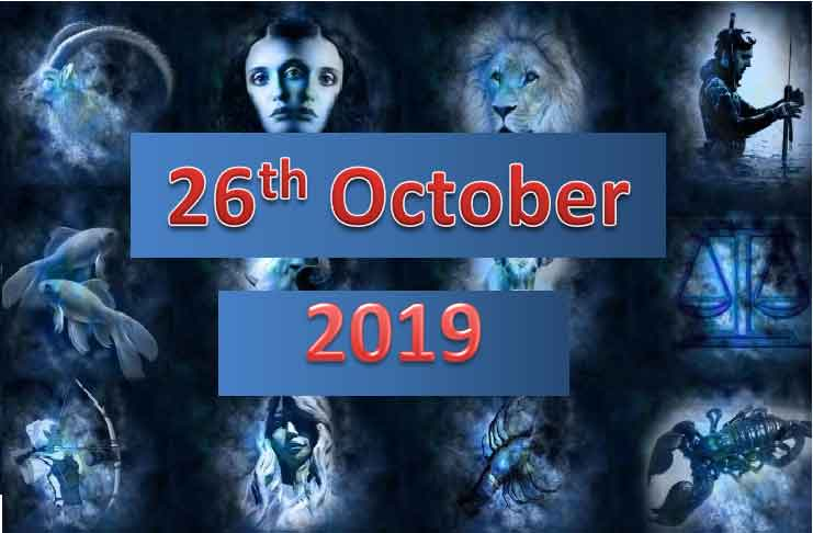 daily horoscope today october 26, 2019