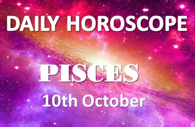 pisces daily horoscope 10th october 2019