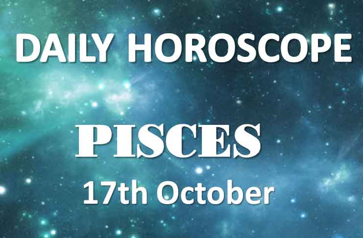 pisces daily horoscope 17th october 2019