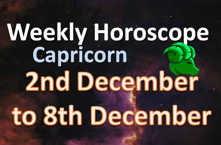 capricorn weekly horoscope 2nd to 8th december 2019
