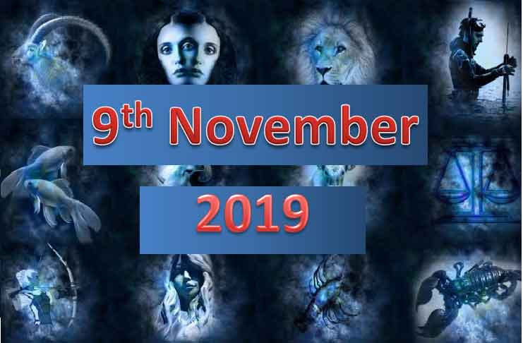 daily horoscope today 9th November 2019