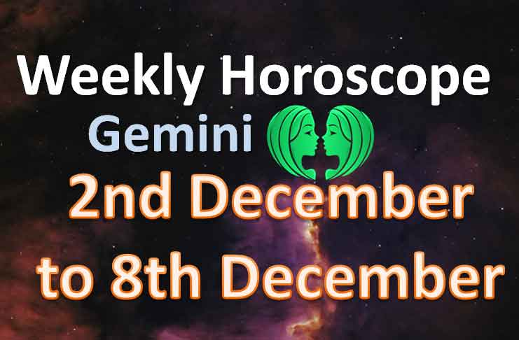 gemini weekly horoscope 2nd to 8th december 2019