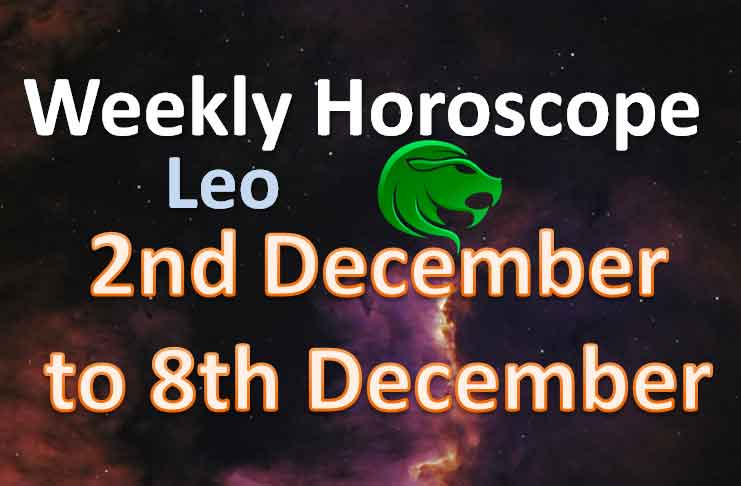 leo weekly horoscope 2nd to 8th december 2019