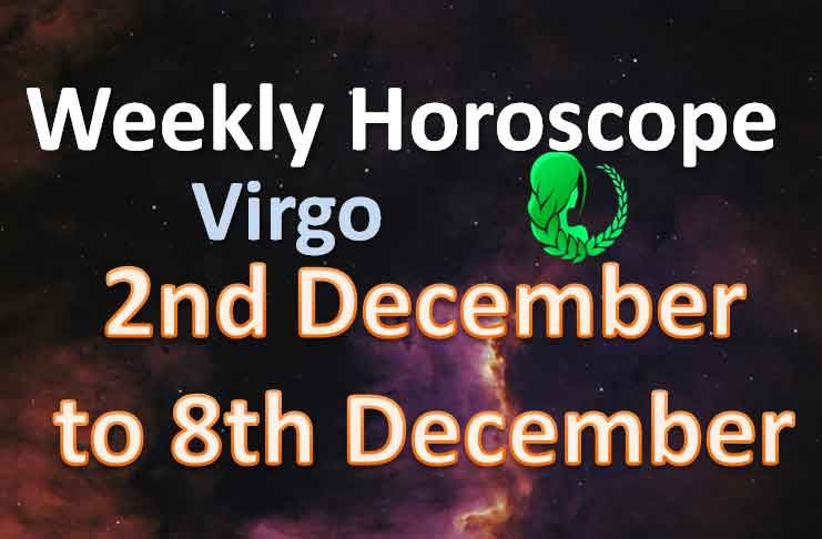 virgo weekly horoscope 2nd to 8th december 2019