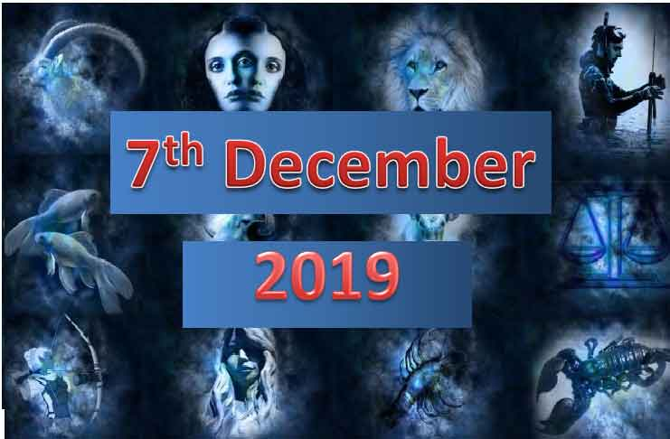 Daily Horoscope Today 7th December 2019