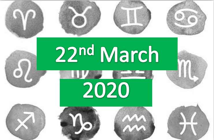 daily horoscope today 22nd march 2020