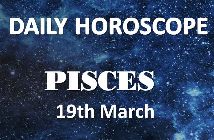 pisces daily horoscope 19th march 2020
