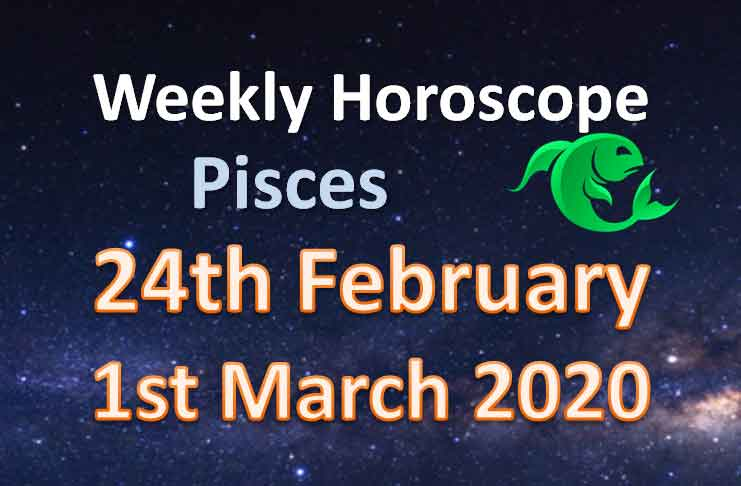 pisces weekly horoscope this week 2nd to 8th march 2020