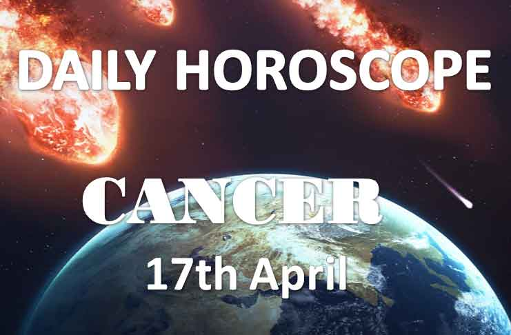 cancer daily horoscope 17th april 2020