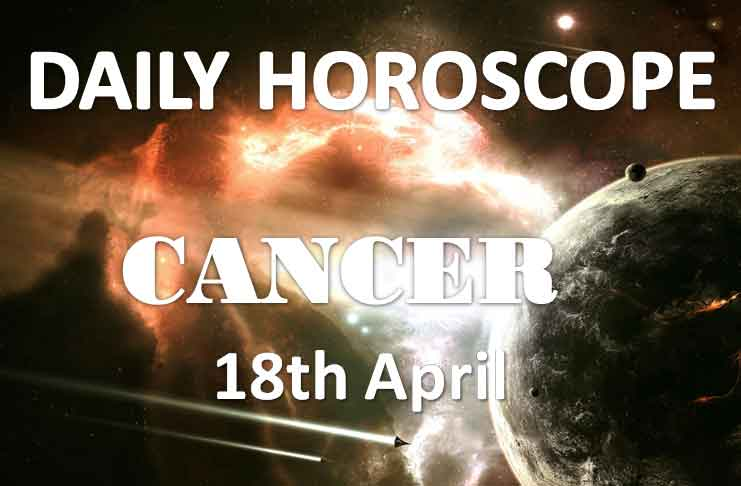 cancer daily horoscope 18th april 2020