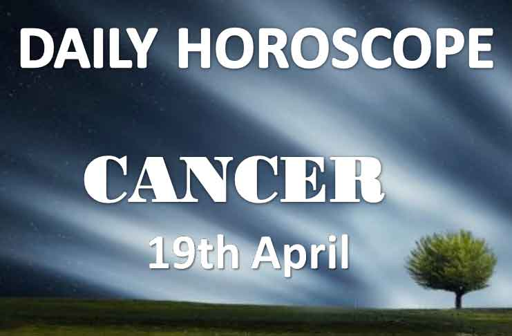 cancer daily horoscope 19th april 2020