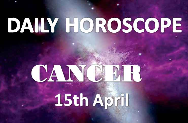 cancer daily horoscope 15th april 2020