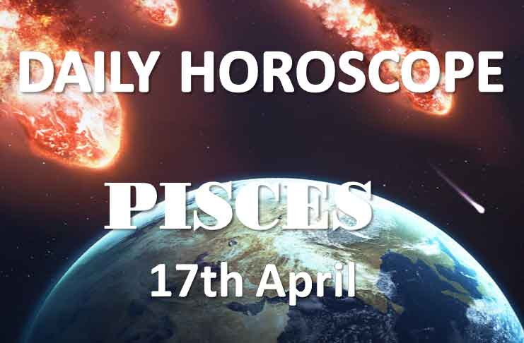 pisces daily horoscope 17th april 2020