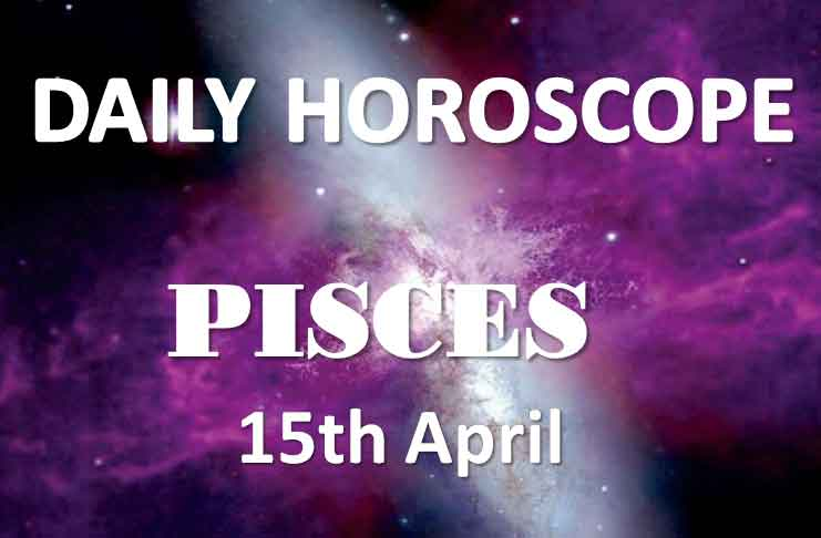 pisces daily horoscope 15th april 2020