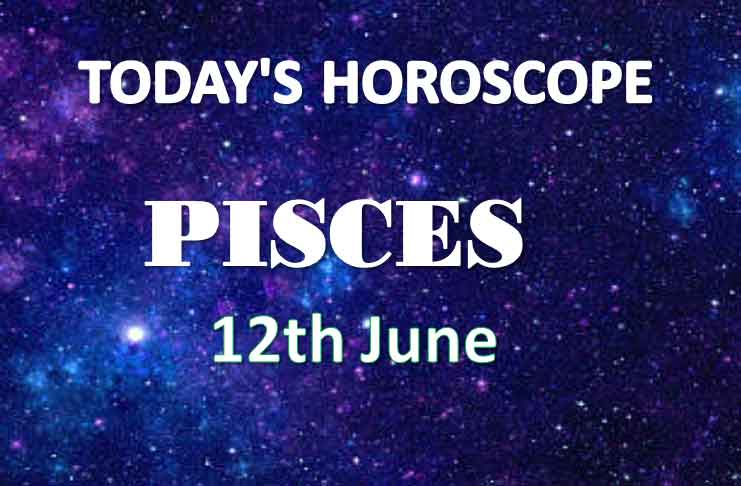 pisces daily horoscope 12th june 2020