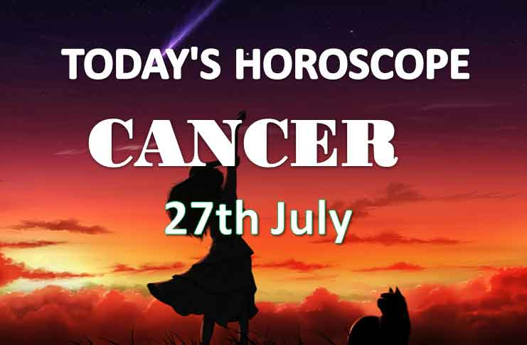 cancer daily horoscope 27th july 2020