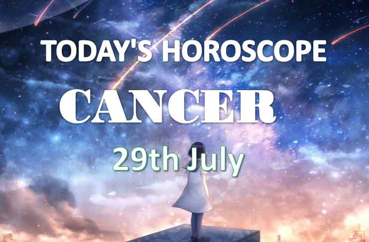 cancer daily horoscope 29th july 2020
