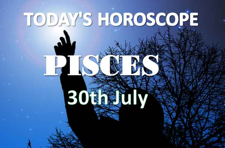 pisces daily horoscope 30th july 2020
