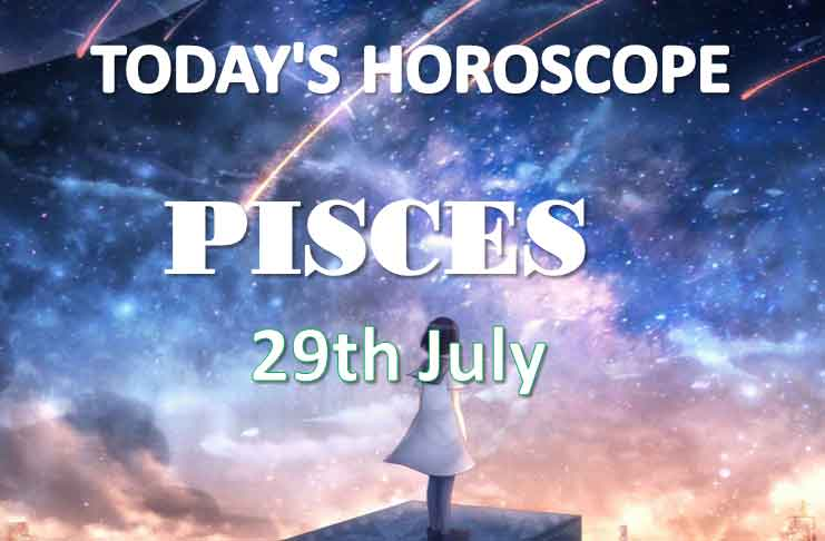pisces daily horoscope 29th july 2020